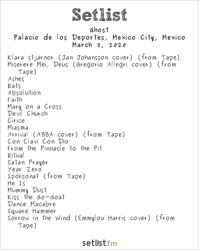 Ghost Setlist Palacio de los Deportes, Mexico City, Mexico 2020, A Final Gig Named Death