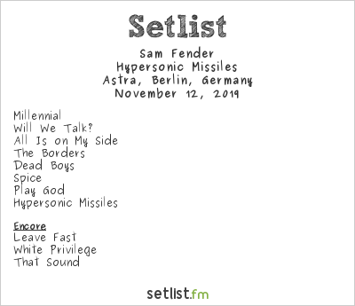 Sam Fender Setlist Astra, Berlin, Germany 2019, Hypersonic Missiles