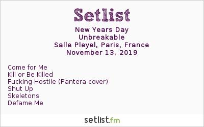 New Years Day Setlist Salle Pleyel, Paris, France 2019, Unbreakable
