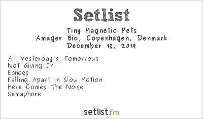 Tiny Magnetic Pets Setlist Amager Bio, Copenhagen, Denmark 2019
