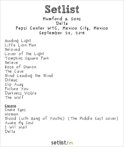 Mumford & Sons Setlist Pepsi Center WTC, Mexico City, Mexico 2019, Delta