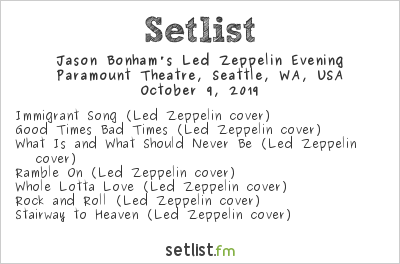 Jason Bonham's Led Zeppelin Evening Setlist Paramount Theatre, Seattle, WA, USA 2019