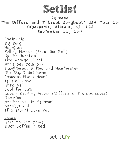 """Squeeze Setlist Tabernacle, Atlanta, GA, USA, """"The Difford and Tilbrook Songbook"""" USA Tour 2019"""