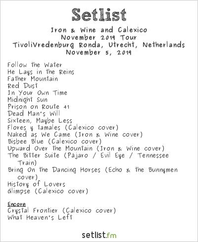 Iron & Wine and Calexico Setlist TivoliVredenburg Ronda, Utrecht, Netherlands 2019