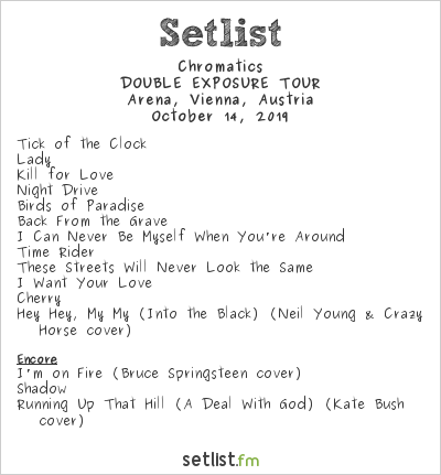 Chromatics Setlist Arena, Vienna, Austria 2019, DOUBLE EXPOSURE TOUR