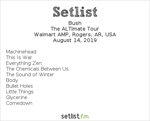 Bush Setlist Walmart AMP, Rogers, AR, USA 2019, The ALTimate Tour