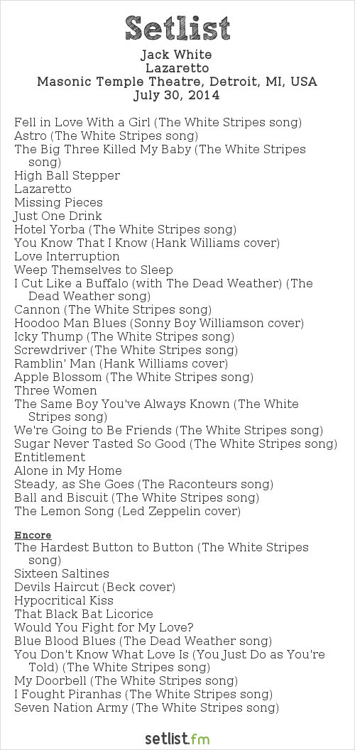 Jack White Setlist Masonic Temple Theatre, Detroit, MI, USA 2014, Lazaretto