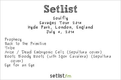 Soulfly Setlist British Summer Time 2014, Savages Tour 2014