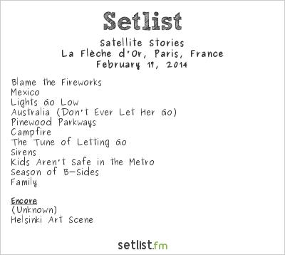 Satellite Stories Setlist La Flèche d'Or, Paris, France 2014