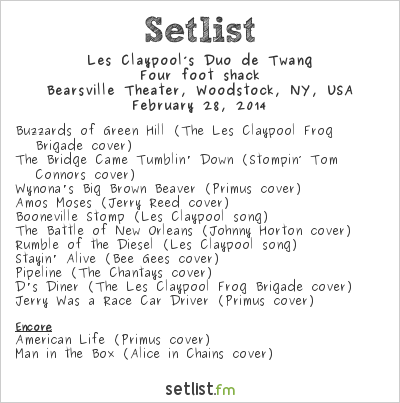 Les Claypool's Duo de Twang Setlist Bearsville Theater, Woodstock, NY, USA 2014