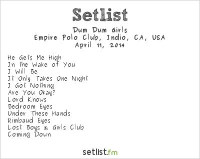 Dum Dum Girls Setlist Coachella Festival 2014 2014