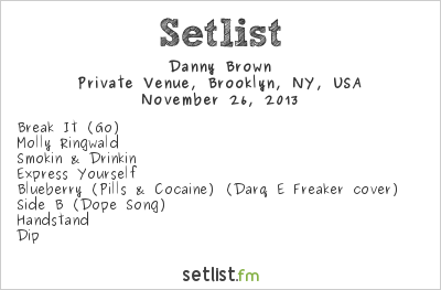 Danny Brown Setlist Rough Trade, Brooklyn, NY, USA 2013