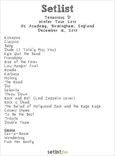 Tenacious D Setlist O2 Academy, Birmingham, England 2013, Old School Acoustic Style (European Winter)