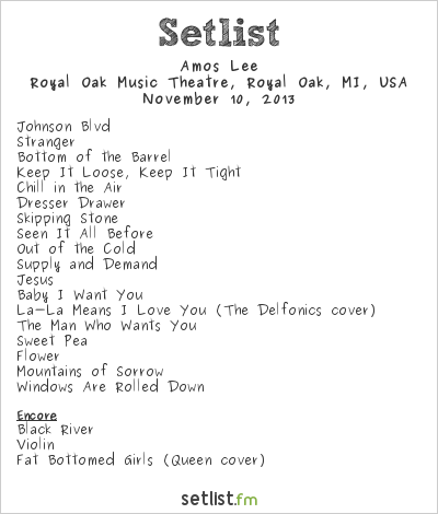 Amos Lee Setlist Royal Oak Music Theatre, Royal Oak, MI, USA 2013