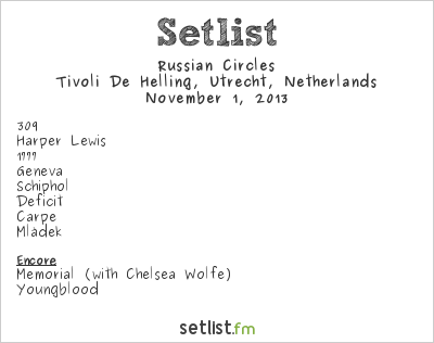 Russian Circles Setlist Tivoli de Helling, Utrecht, Netherlands 2013