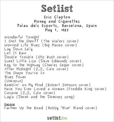 Eric Clapton Setlist Palau dels Esports, Barcelona, Spain 1983, Money and Cigarettes