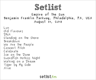 Empire of the Sun Setlist Budweiser Made In America 2013 2013
