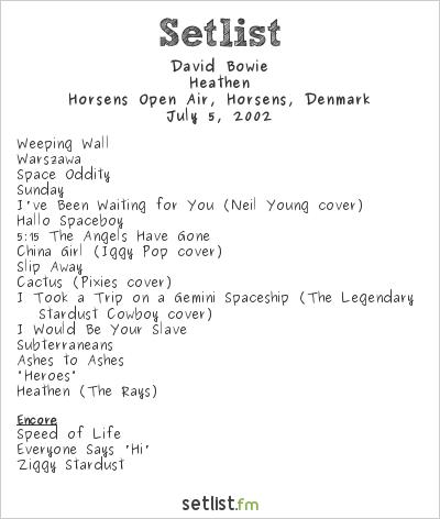 David Bowie Setlist Horsens Open Air, Horsens, Denmark 2002, Heathen Tour