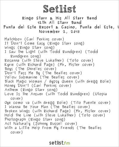 Ringo Starr & his All-Starr Band Setlist Conrad Punta del Este Resort & Casino, Punta del Este, Uruguay 2013, 12th All Starr Band