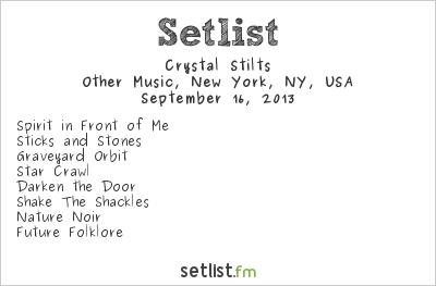 Crystal Stilts Setlist Other Music, New York, NY, USA 2013