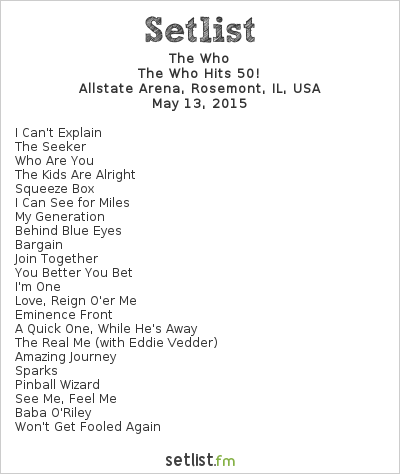 The Who Setlist Allstate Arena, Rosemont, IL, USA 2015, The Who Hits 50!