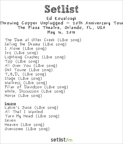 Ed Kowalczyk at The Plaza Theatre, Orlando, FL, USA Setlist