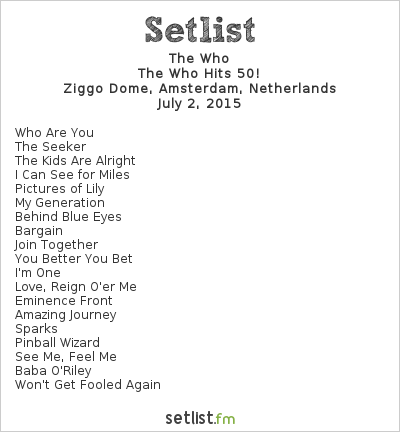 The Who Setlist Ziggo Dome, Amsterdam, Netherlands 2015, The Who Hits 50!