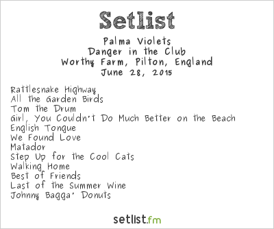 Palma Violets Setlist Glastonbury Festival 2015 2015, Danger in the Club