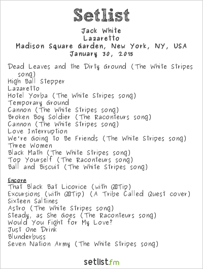 Jack White Setlist Madison Square Garden, New York, NY, USA 2015, Lazaretto