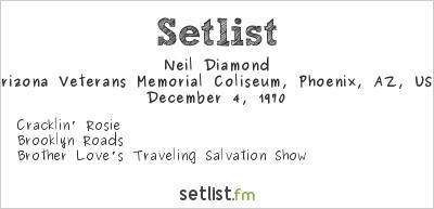 Neil Diamond Setlist Arizona Veterans Memorial Coliseum, Phoenix, AZ, USA 1970
