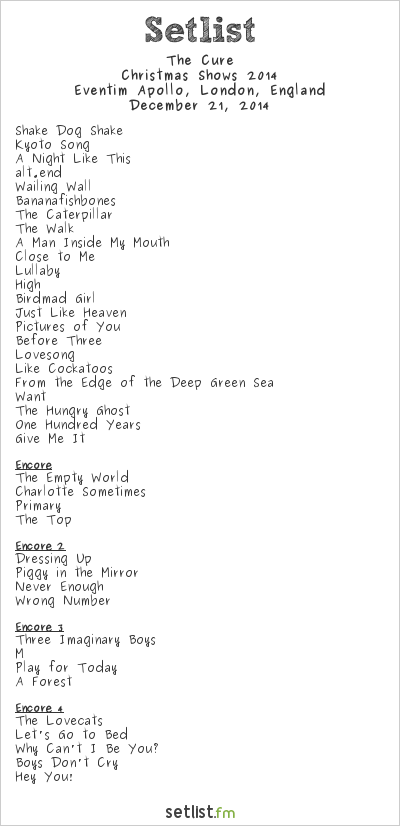 The Cure Setlist Eventim Apollo, London, England, Christmas Shows 2014