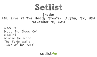 Exodus Setlist The Moody Theater, Austin, TX, USA 2014