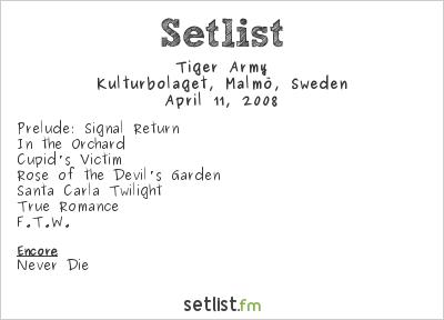 Tiger Army Setlist Kulturbolaget, Malmö, Sweden 2008
