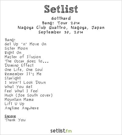 Gotthard Setlist Nagoya Club Quattro, Nagoya, Japan, Bang! Tour 2014