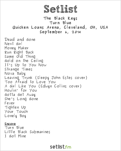 The Black Keys Setlist Quicken Loans Arena, Cleveland, OH, USA 2014, Turn Blue