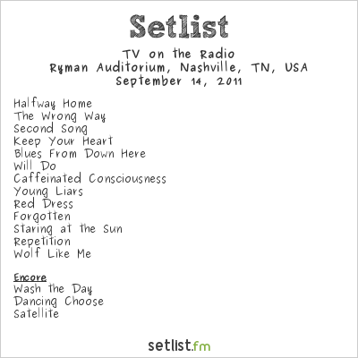 TV on the Radio Setlist Ryman Auditorium, Nashville, TN, USA 2011