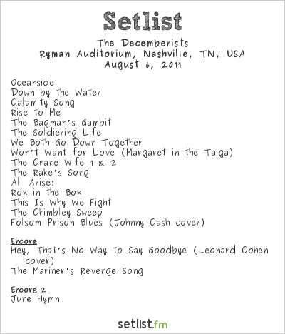 The Decemberists Setlist Ryman Auditorium, Nashville, TN, USA 2011