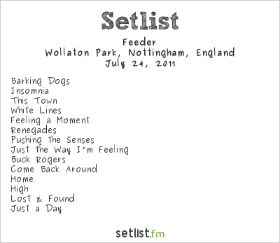 Feeder Setlist Wollaton Park, Nottingham, England 2011, Splendour Festival - Jägermeister Stage
