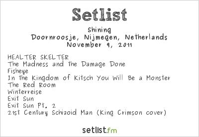 Shining Setlist Doornroosje, Nijmegen, Netherlands 2011