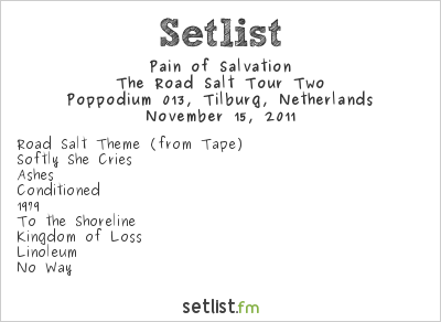 Pain of Salvation Setlist Poppodium 013, Tilburg, Netherlands 2011,  The Road Salt Tour Two