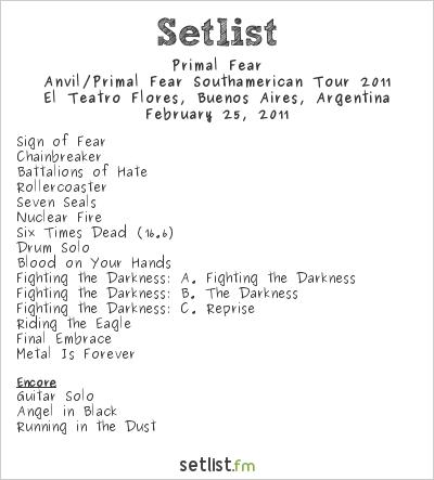 Primal Fear Setlist El Teatro De Flores, Buenos Aires, Argentina 2011