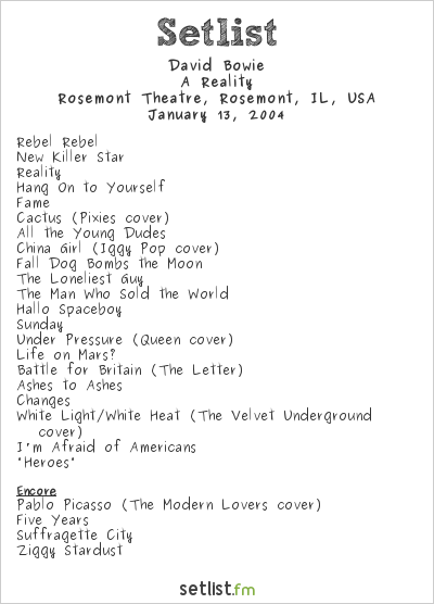 David Bowie Setlist Rosemont Theatre, Rosemont, IL, USA 2004, A Reality Tour