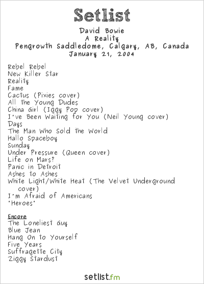David Bowie Setlist Pengrowth Saddledome, Calgary, AB, Canada 2004, A Reality Tour