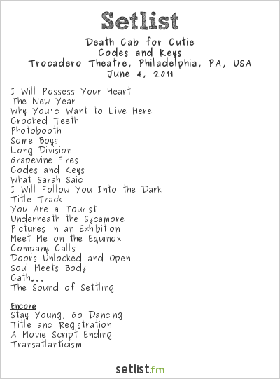 Death Cab for Cutie Setlist Trocadero Theatre, Philadelphia, PA, USA 2011