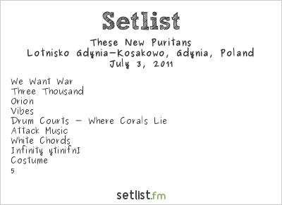 These New Puritans Setlist Heineken Open'er Festival, Gdynia, Poland 2011