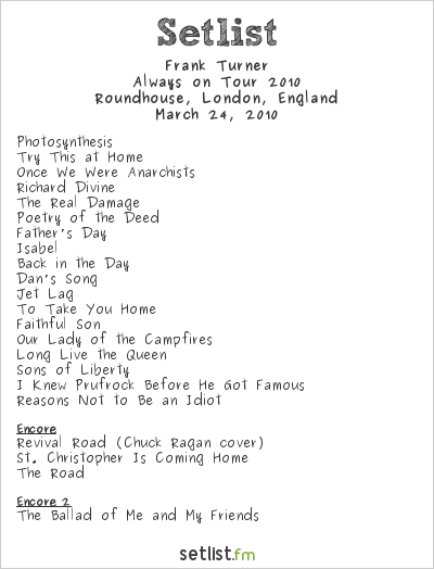 Frank Turner Setlist Roundhouse, London, England, Always on Tour 2010