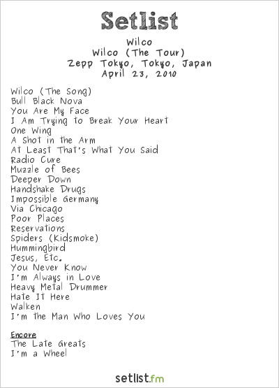 Wilco Setlist Zepp Tokyo, Tokyo, Japan 2010