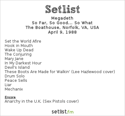 Megadeth Setlist The Boathouse, Norfolk, VA, USA 1988, So Far, So Good...So What!