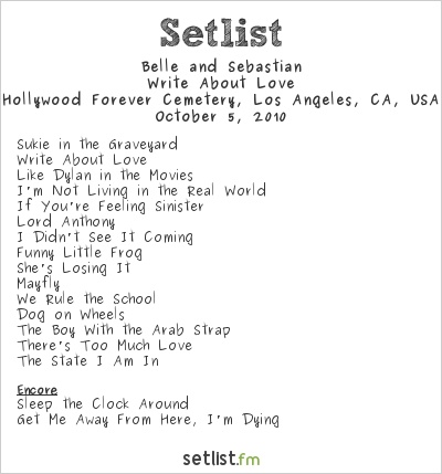 Belle and Sebastian Setlist Hollywood Forever Cemetery, Hollywood, CA, USA 2010, Write About Love