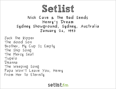 Nick Cave & The Bad Seeds Setlist Big Day Out Sydney 1993 1993, Henry's Dream